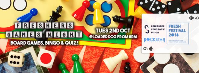 Freshers Games Night/Bingo/Quiz! Loaded Dog – Tuesday 2nd Oct