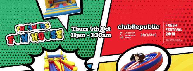 Freshers Fun House! – Club Republic – Thursday 4th October