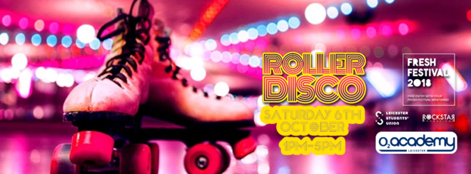 Freshers' Roller Disco – O2 Academy Leicester – Saturday 6th Oct