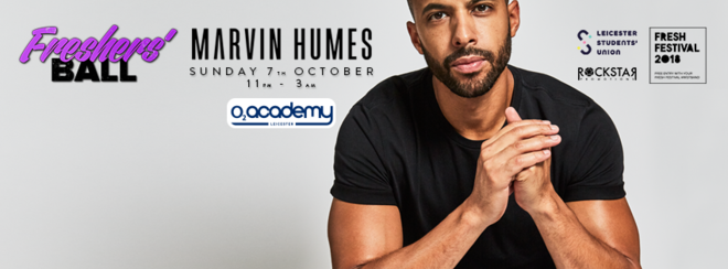 Freshers Ball – Marvin Humes! O2 Academy Leicester – Sun 7th Oct