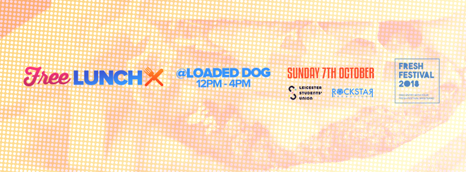 Free Lunch! – The Loaded Dog – Sunday 7th October