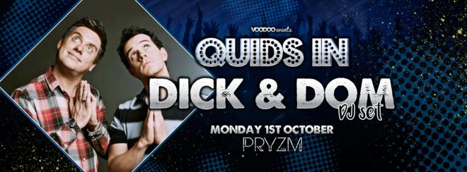 Dick & Dom @ Quids in Mondays at Pryzm