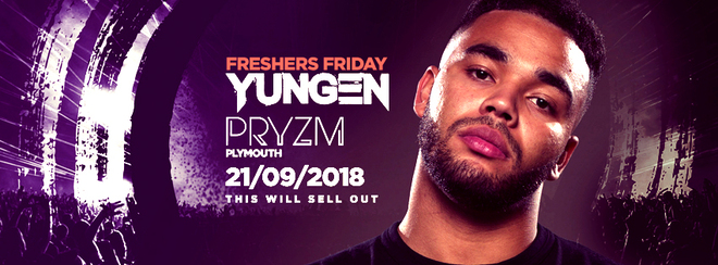 Freshers Friday ft. YUNGEN at Pryzm Plymouth!