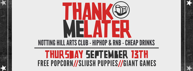 Thank Me Later Freshers Warm Up - Hip Hop & RnB | £3 Drinks £3 Tickets