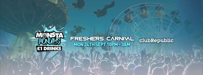 ★ Monsta Mondays ★ Freshers Carnival ★ Mon 24th Sept ★ Club Republic ★