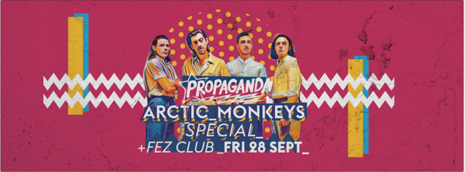 Propaganda Cambridge – Arctic Monkeys Special!