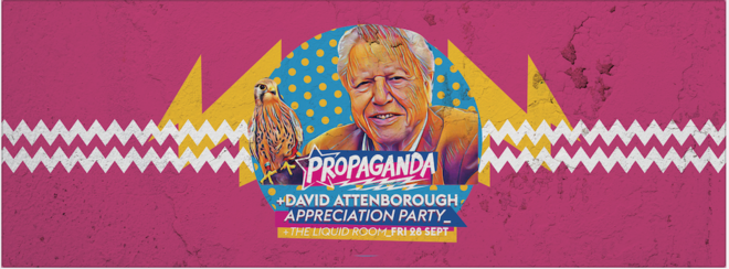 Propaganda Edinburgh – David Attenborough Appreciation Party!