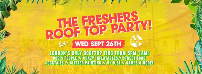 The London Freshers Roof Top Party 2018
