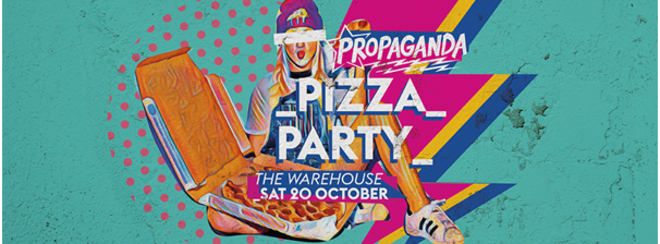 Propaganda Leeds – Pizza Party!