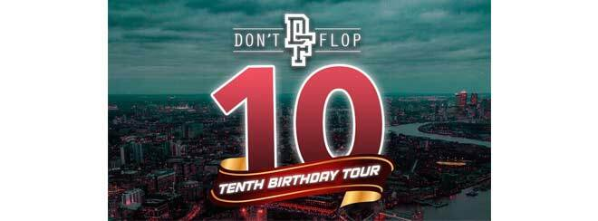 Don't Flop 10th Birthday Tour