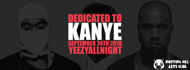 Dedicated To Kanye Dedicated To Kanye | #YeezyAllNight - September 24th 2018