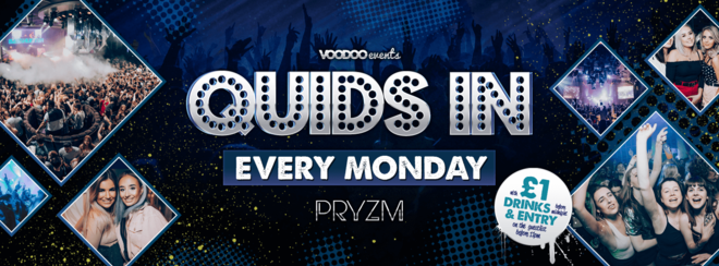 Quids In Mondays at PRYZM Boxing Day