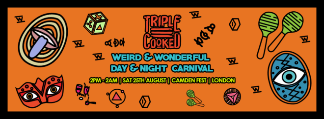 Triple Cooked: Weird & Wonderful Carnival (day & night)