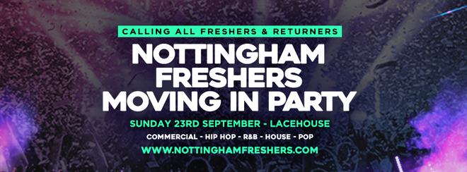THE 2018 NOTTINGHAM FRESHERS MOVING IN PARTY