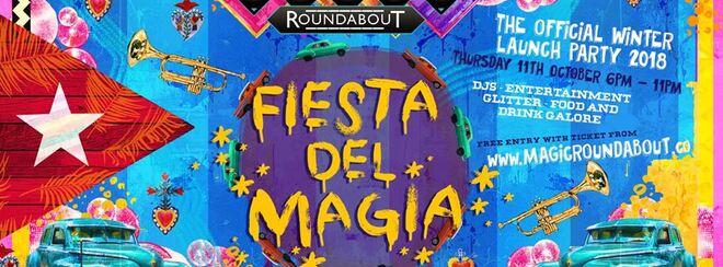Fiesta del Magia - The Winter Launch Party