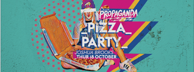 Propaganda Manchester – Pizza Party!