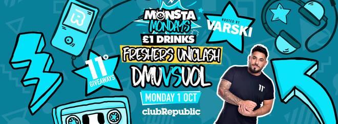 ★ Monsta Mondays ★ Freshers Uni Clash ★ DMU vs UOL ★ Hosted By VARSKI ★ Club Republic