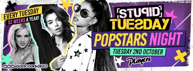 Stupid Tuesday – Popstars Night