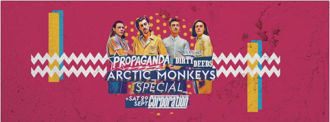 Propaganda Sheffield & Dirty Deeds – Arctic Monkeys Special!
