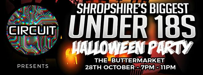 SHROPSHIRE'S BIGGEST UNDER 18s HALLOWEEN PARTY