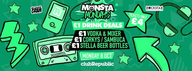 ★ Monsta Mondays ★ £1 Drink Deals ★ Monday 8th October ★ Club Republic