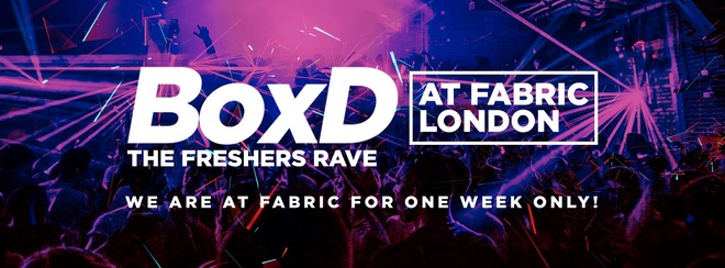 BoxD – The Freshers Rave at FABRIC! One week only due to closure at Egg!