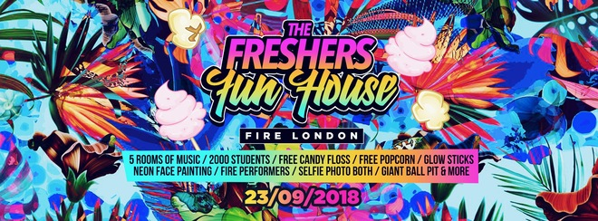 The Freshers Fun House at FIRE LONDON!