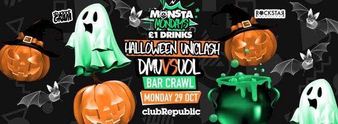 ★ Monsta Mondays ★ Halloween Uni Clash ★ DMU vs UOL Bar Crawl ★ Monday 29th October ★ Club Republic