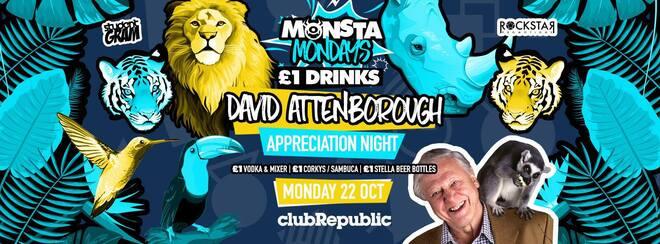 ★ Monsta Mondays ★ David Attenborough Appreciation Night ★ Monday 22nd October ★ Club Republic