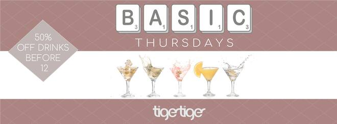 BASIC THURSDAYS AT TIGER TIGER