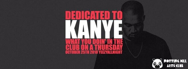 Dedicated To Kanye | #YeezyAllNight - October 25th 2018