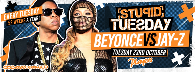 Stuesdays: Jay-Z v Beyonce Night – Early-Bird/First Release Sold Out!