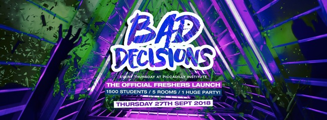 Bad Decisions Week 2 Freshers Launch!