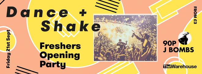 Dance & Shake Freshers Opening Party