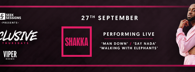 Shakka Performing Live | Exclusive Thursdays – Viper Rooms Sheffield
