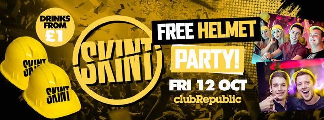 ★ Skint Fridays ★ FREE Helmet Party ★ Friday 12th October