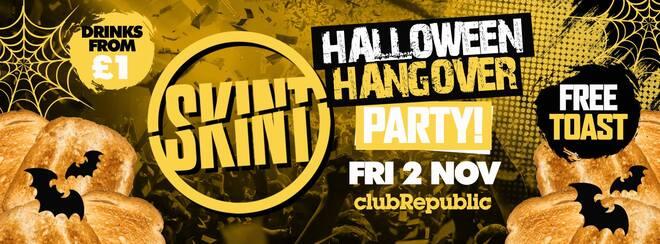★ Skint Fridays ★ Halloween Hangover ★ Friday 2nd November