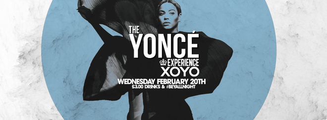 The Yoncé Experience at XOYO – February 2019