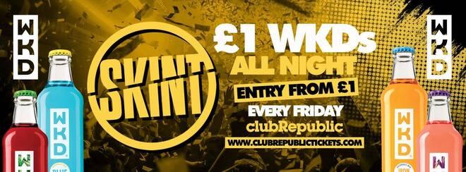 ★ Skint Fridays ★ £1 WKD's ALL NIGHT! ★ Club Republic