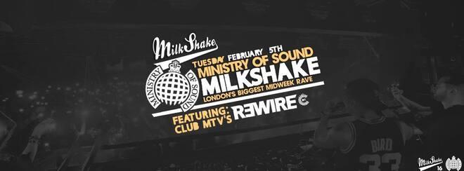 Milkshake, Ministry of Sound | Ft CLUB MTV's R3WIRE