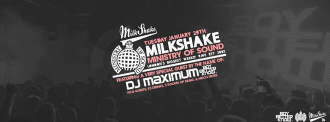 Milkshake, Ministry of Sound | ft Boy Better Know's DJ Maximum + More