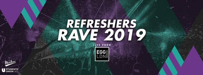 The ReFreshers Rave 2019 at Egg London    Tonight Tickets On Door