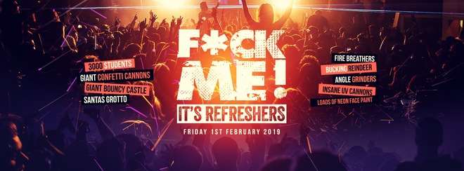 F*CK ME IT'S REFRESHERS! – London's BIGGEST Refreshers Event! First 200 Tickets £5!