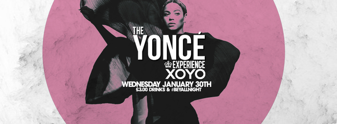 The Yoncé Experience – January 30th | XOYO : #BeyAllNight
