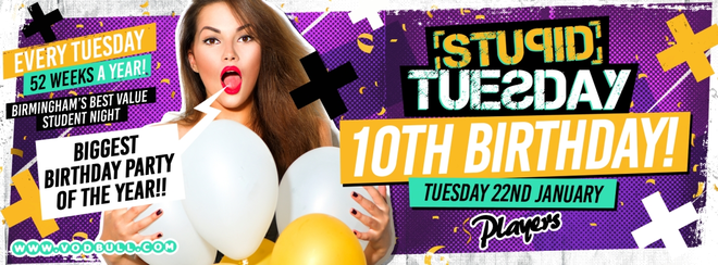 🎂  Stuesday: 10th Birthday Party! 🎂 Final 50 Tickets 🎂