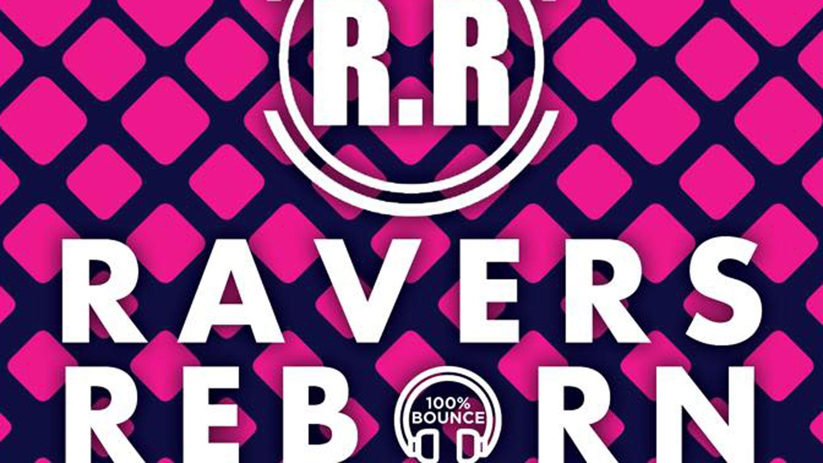 Ravers Reborn