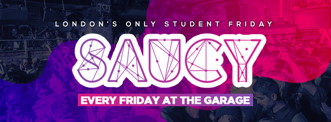 Saucy Every Friday // London's BIGGEST Weekly Student Friday!