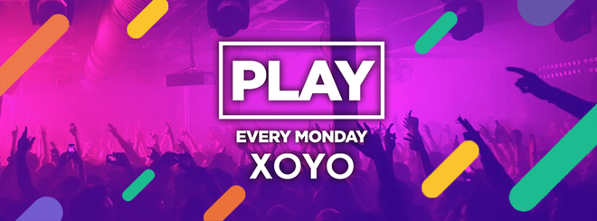 Play Every Monday at XOYO!