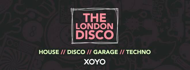 The London Disco at XOYO - £3 Tickets, £3 drinks!