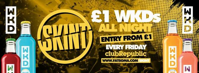 ★ Skint Fridays ★ £1 WKD's ALL NIGHT! ★ Club Republic [£1 & £3 TICKETS SOLD OUT]